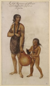 "Wife of an Indian ""Werowance"" or chief of Pomeiooc and her daughter"